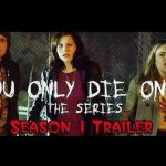 You Only Die Once Season 1 Trailer (2017) OFFICIAL